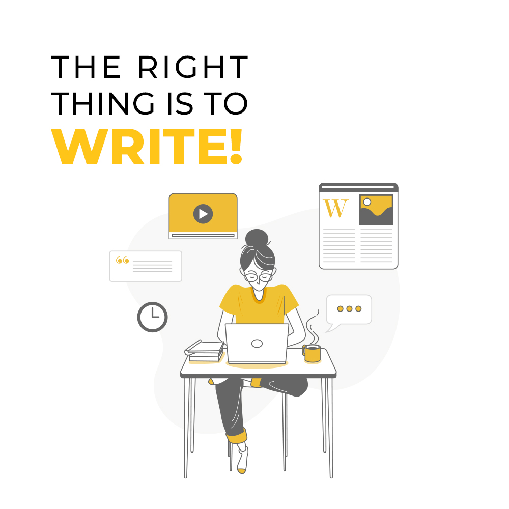 The Right Thing Is To Write!